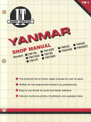 Yanmar I T Shop Manual Models Ym135 Ym135d Ym155 Ym155d Ym195 Ym195d Ym240 Ym240d Ym 330 Ym330d
