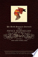The North American Journals of Prince Maximilian of Wied May 1832–April 1833