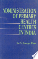 Administration Of Primary Health Centres In India A Study From The Three Southern States