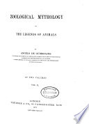 Zoological Mythology  Or  The Legends of Animals