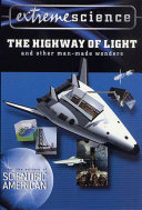 Extreme Science: The Highway of Light and Other Man-Made Wonders Book