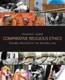 Comparative Religious Ethics