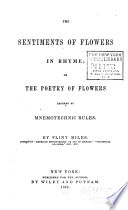 The Sentiments of Flowers in Rhyme  Or  The Poetry of Flowers Learned by Mnemotechnic Rules