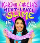 Karin Garcia S Next Level Diy Slime