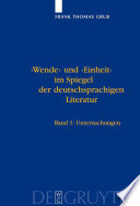 Wende und Einheit im Spiegel der deutschsprachigen Literatur: Untersuchungen