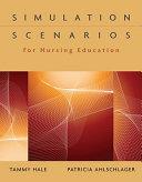 Simulation Scenarios For Nursing Education