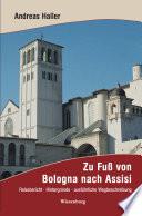 Zu Fu   von Bologna nach Assisi