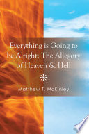 Book Everything is Going to be Alright  The Allegory of Heaven   Hell