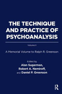 The Technique and Practice of Psychoanalysis: A Memorial Volume to Ralph R. Greenson