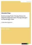 Restructuring Ticket Pricing Policies by Implementing Innovative Pricing Strategies for Bundesliga Clubs