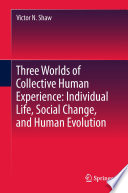 Three Worlds of Collective Human Experience