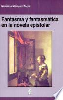 Fantasma y fantasm  tica en la novela epistolar