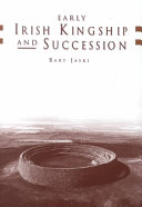 Early Irish Kingship and Succession With Its Expanding And Fragmenting Dynasties