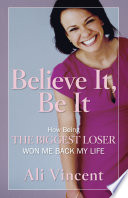 Believe It, Be It Her Inspiring Story Of Weight