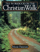 The Workbook on the Christian Walk And Exercises For Individual Study And