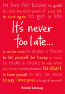It s Never Too Late    Book PDF