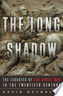 The Long Shadow  The Legacies of the Great War in the Twentieth Century