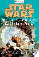 Star Wars. Das Erbe der Jedi-Ritter 15. Die Ruinen von Coruscant