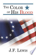 The Color Of His Blood : is falsely accused of murder he sees...