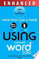 Using Microsoft Word 2010  Enhanced Edition