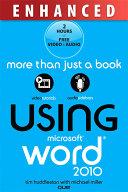 Using Microsoft Word 2010, Enhanced Edition