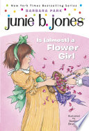 Junie B  Jones  13  Junie B  Jones Is  almost  a Flower Girl