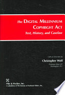 The Digital Millennium Copyright Act : case law and other materials relevant to the...