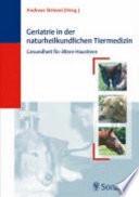 Geriatrie in der naturheilkundlichen Tiermedizin