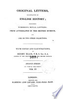 Original Letters Illustrative Of English History Including Numerous Royal Letters From Autographs In The British Museum And One Or Two Other Collections With Notes And Illustrations By Henry Ellis Second Series