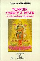 Honneur,chance et destin - La culture indienne à la Réunion
