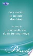 Le miracle d un hiver   La nouvelle vie du Dr Summer Hoyts  Harlequin Blanche