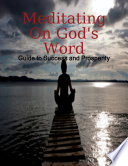 Meditating On God S Word Guide To Success And Prosperity