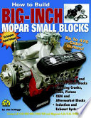 How to Build Big Inch Mopar Small Blocks