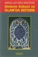 Dinlerin k  keni ve   slam da reform