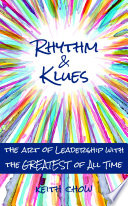 Rhythm & Klues The Art of Leadership with the Greatest of All Time