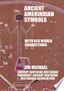 Ancient Amerindian Symbols with Old World Connections