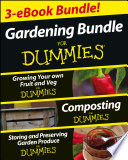 Gardening For Dummies Three e book Bundle  Growing Your Own Fruit and Veg For Dummies  Composting For Dummies and Storing and Preserving Garden Produce For Dummies