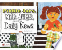 Pickle Jars  Milk Jugs  and the Daily News