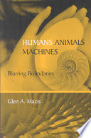 Humans, Animals, Machines : and machines....