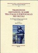 Traduzioni  imitazioni  scambi tra Italia e Portogallo nei secoli