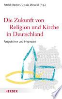Die Zukunft von Religion und Kirche in Deutschland