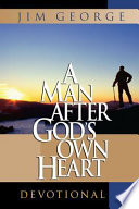 A Man After God's Own Heart Devotional About The Key Areas Of A Man S Life