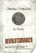 Jesus Freaks  Revolutionaries