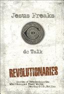 Jesus Freaks  Revolutionaries