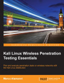Kali Linux Wireless Penetration Testing Essentials