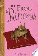 The Frog Princess by E. D. Baker