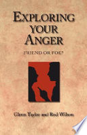 Exploring Your Anger : problems among christians. is anger harmful...