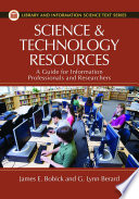 Science and Technology Resources  A Guide for Information Professionals and Researchers