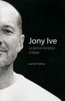 Jony Ive Le G Nial Designer D Apple
