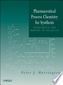 Pharmaceutical Process Chemistry for Synthesis